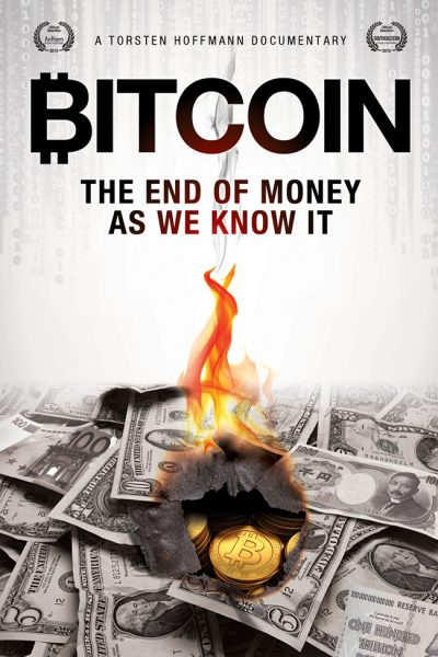 Bitcoin : The End of Money as We Know It (2015)