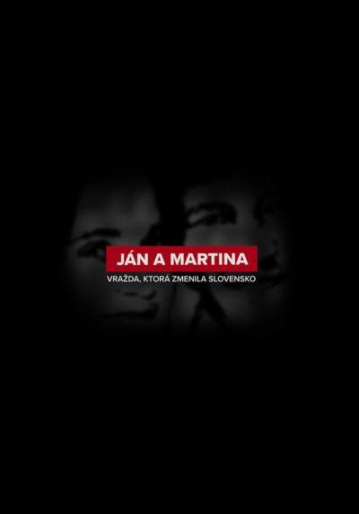 Ján a Martina : Vražda ktorá zmenila Slovensko (2019)